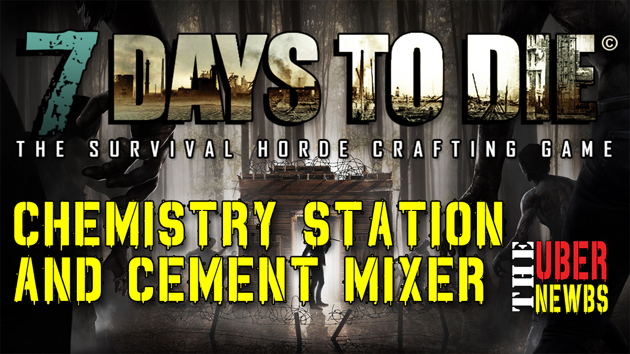 7 Days to Die Chemistry Station and Cement Mixer
