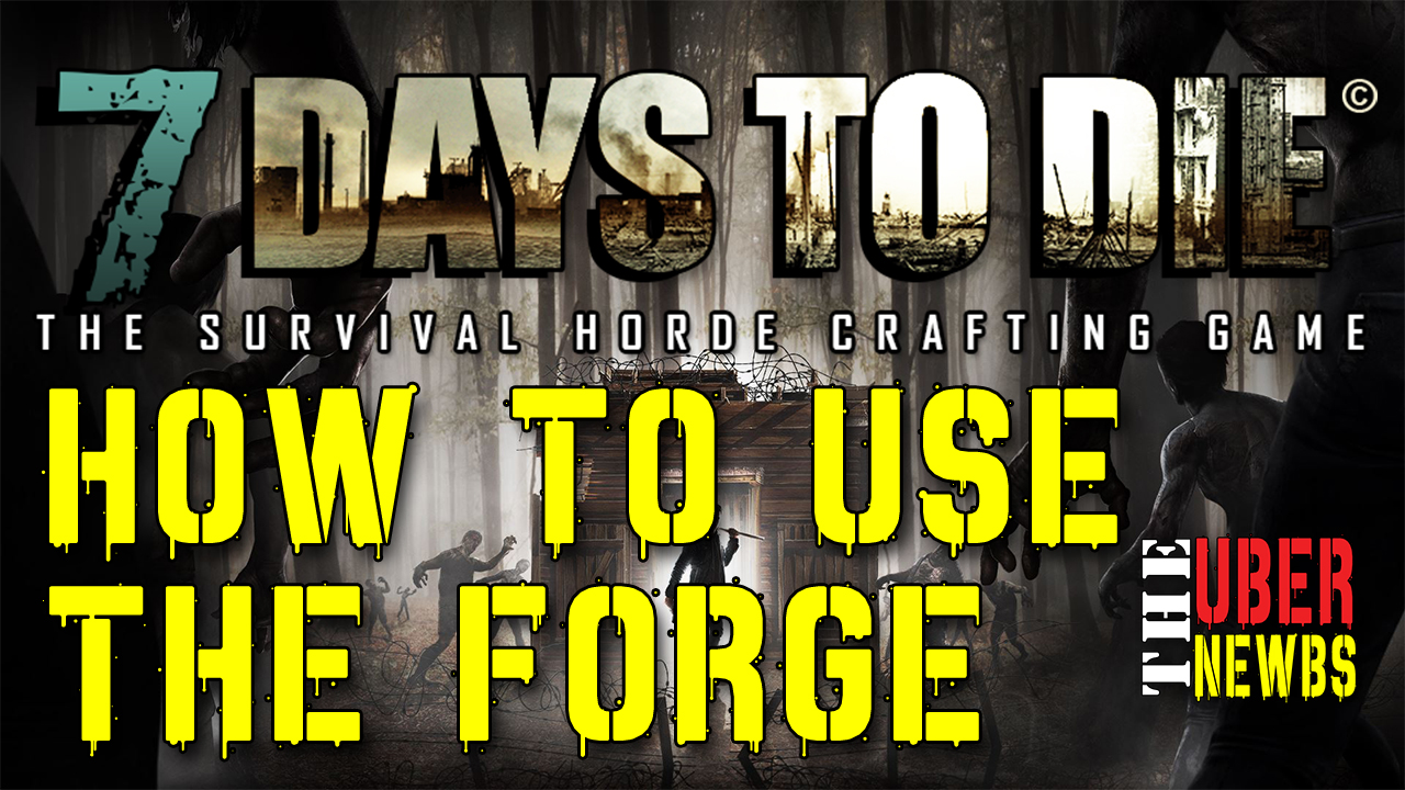 7 Days to Die Forge Crafting